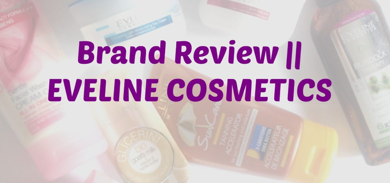 Brand Review || EVELINE COSMETICS