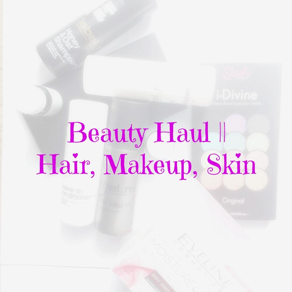 Beauty Haul || Hair, Makeup, Skin