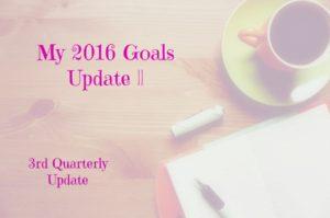 My 2016 Goals Update    3rd Quarterly Update